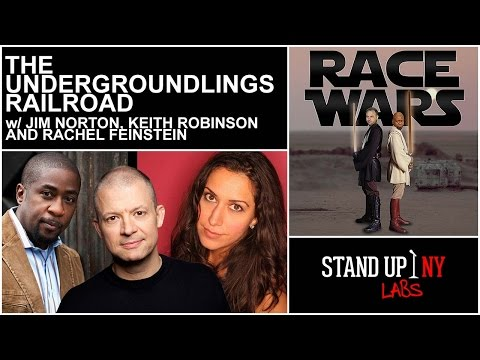 RACE WARS - The Undergroundlings Railroad (Jim Norton, Keith Robinson and Rachel Feinstein)