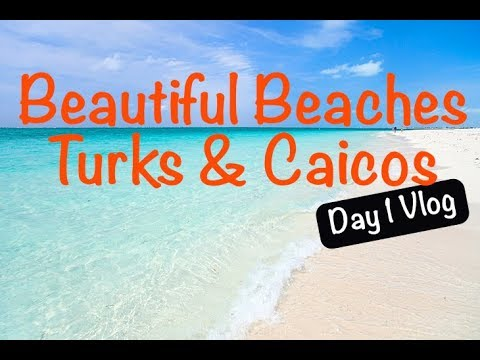 Beautiful Beaches and Resorts of Turks & Caicos Day 1