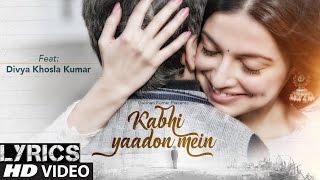 Kabhi Yaadon Mein Divya Khosla Kumar | Arijit Singh, Palak Muchhal - Full Lyrics Video