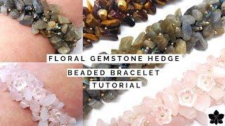 Floral Gemstone Chip Hedge Beaded Bracelet | Jewelry Making Tutorial