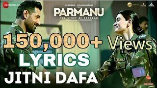 Jitni Dafa (Full Lyrics) | Parmanu | Yasser Desai | Official Lyrics Video