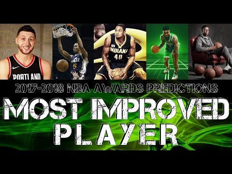 MOST IMPROVED PLAYER PREDICTIONS |  2017-2018 NBA Awards Predictions