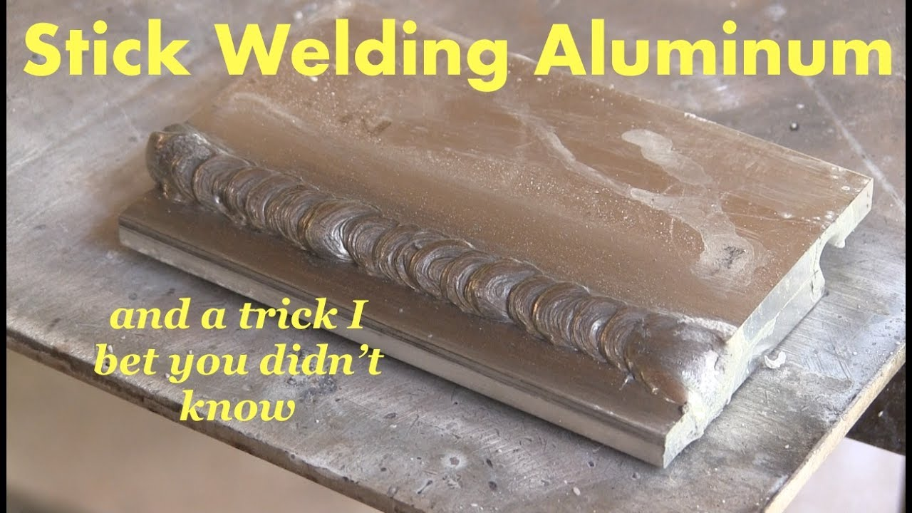 Stick Welding Aluminum Amp Weird Trick Youtube
