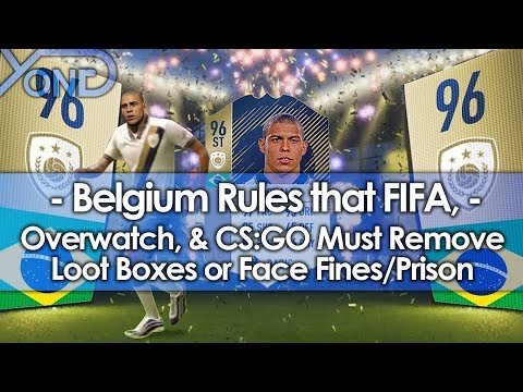 Belgium Rules FIFA, Overwatch, & CSGO Must Remove Loot Boxes or Face Fines/Prison