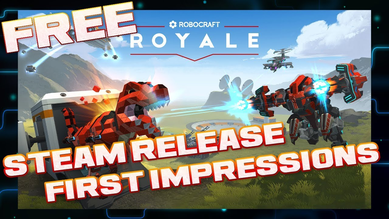 Robocraft Royale Steam Release   First Impressions   New FREE Battle Royale  Game