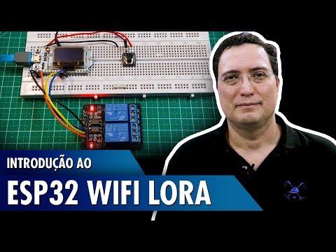 Introdução ao ESP32 WiFi LoRa