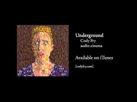 Underground - Cody Fry