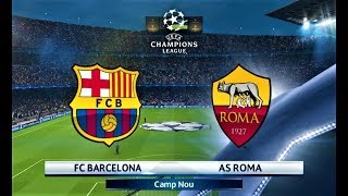 Barcelona vs Roma | UEFA Champions League 2018 | PES 2018 Gameplay HD