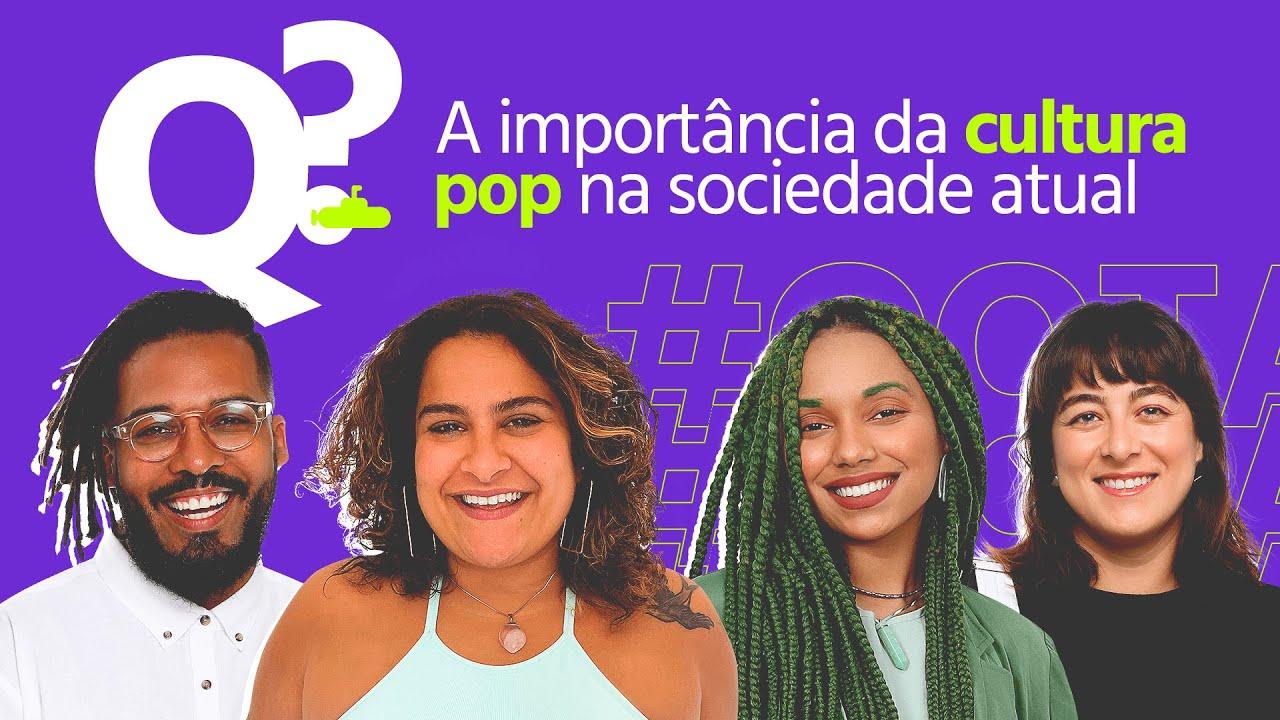 A importância da cultura pop na sociedade atual | Submarino