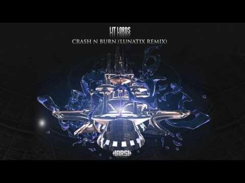 Lit Lords - Crash N Burn (Lunatix Remix) [Harsh Records]