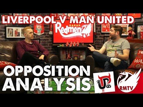 Opposition Analysis feat. UnitedPeoplesTV | Liverpool v Man United
