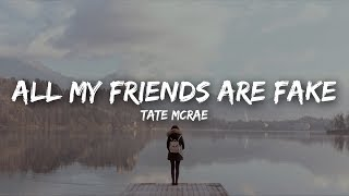 Tate McRae - all my friends are fake (Lyrics)