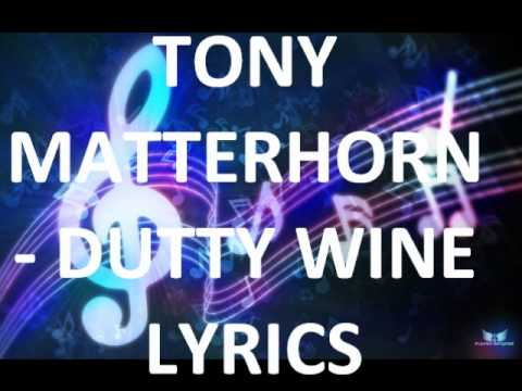 TONY MATTERHORN - DUTTY WINE LYRICS