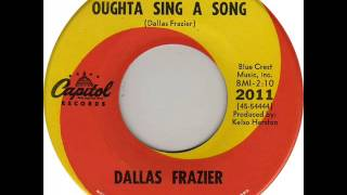 "Dallas Frazier ""Everybody Oughta Sing A Song"""