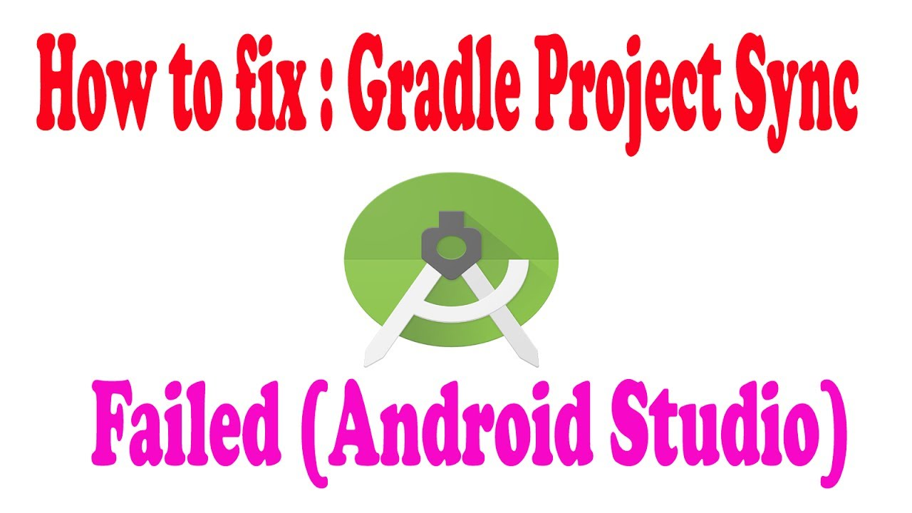 How To Fix Error: gradle project sync failed in Android