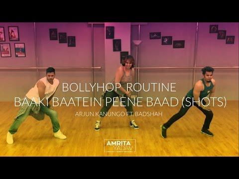 Baaki Baatein Peene Baad (Shots) - BollyHop Routine by Amrita Yadav    Arjun Kanungo Ft. Badshah