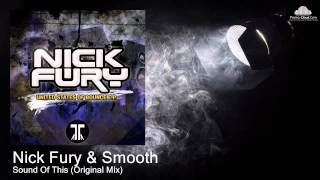 Nick Fury & Smooth - Sound Of This (Original Mix)