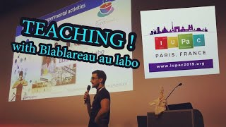 Blablareau au labo ile 2019 IUPAC Kongresinde ÖĞRETME !