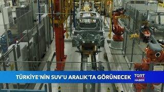 Türkiye'nin SUV'u Aralık Ayında Görülecek
