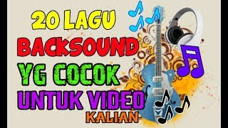 Gambar cover 20 LAGU YG COCOK Untuk BACKSOUND VIDEO KALIANN!! PART 2 + LINK DOWNLOAD!!