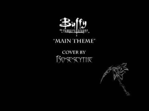 Buffy the Vampire Slayer - Main Theme (cover by RoseScythe)