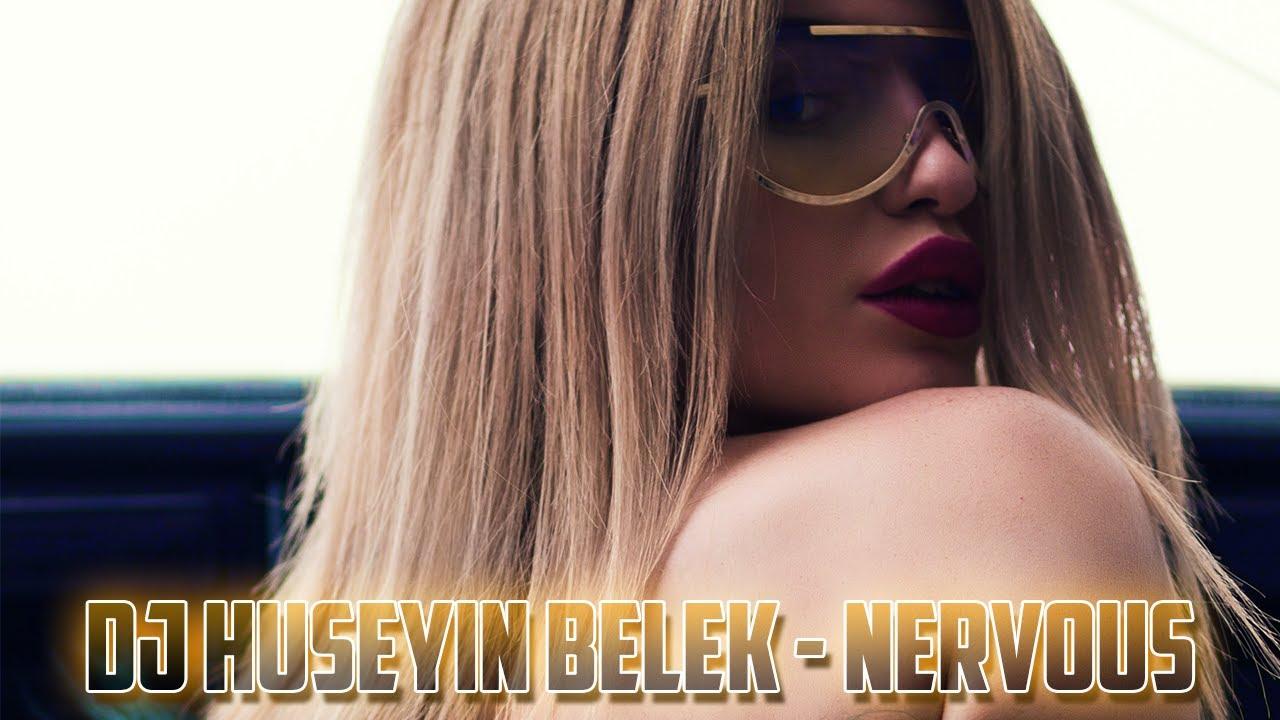 DJ HÜSEYİN BELEK - NERVOUS (2021) ORIGINAL MIX