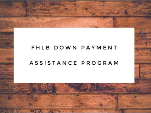Federal Home Loan Bank Down Payment Assistance