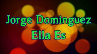 Jorge Dominguez- Ella es (letra)