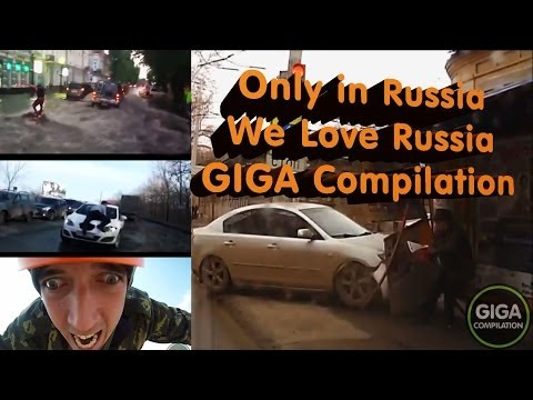 Only in Russia - We Love Russia by GIGA Compilation [Приколы и Неудачи]