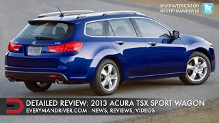 Detailed Review: 2013 Acura TSX Sport Wagon on Everyman Driver
