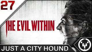 JUST A CITY HOUND | The Evil Within | 27