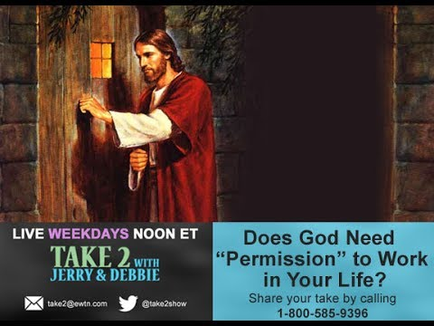 Take 2 with Jerry & Debbie - 7-20-17 - Giving God Permission