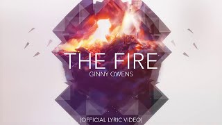 The Fire (Official Lyric Video) - Ginny Owens