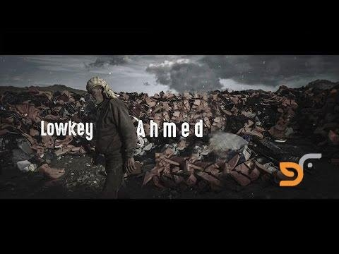 LOWKEY FT. MAI KHALIL- AHMED (OFFICIAL VIDEO)