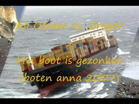 Ali Osram vs. Gregor - M'n boot is gezonken (boten anna 2007)