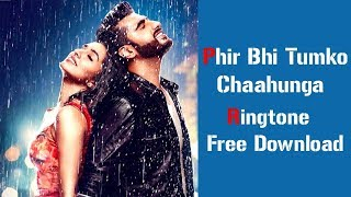 Phir Bhi Tumko Chaahunga Ringtone l Piano Version l Free Download l