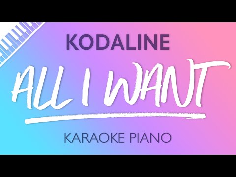 All I Want (Piano Karaoke Instrumental) Kodaline