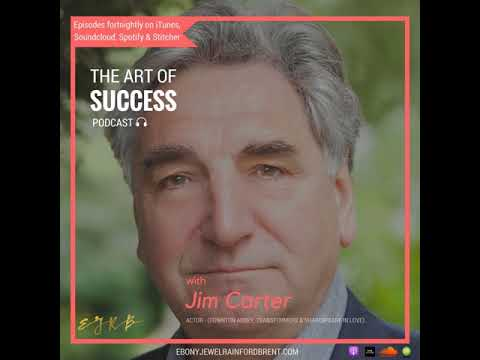 017    Jim Carter on Trusting Your Inner Voice and Being Bold