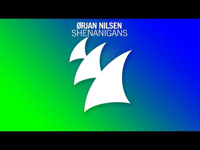 Orjan Nilsen - Shenanigans (Radio Edit)