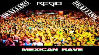 MeXican Rave - Dj Regio [3Ball 2013]