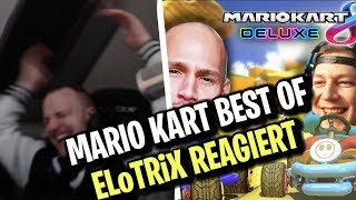 ELoTRiX reagiert auf Mario Kart Best Of & Alte Folgen | ELoTRiX Livestream Highlights
