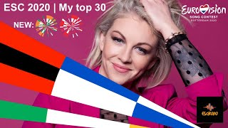 Eurovision 2020 | My top 30 (NEW: 🇮🇪🇦🇹) With Comments