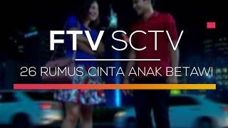 Video FTV SCTV - 26 Rumus Cinta Anak Betawi download MP3, 3GP, MP4, WEBM, AVI, FLV September 2018