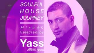 Various Artists - Soulful House Journey Mixed & Selected by Yass (Continuous Mix)