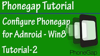 Free Phonegap Tutorial for Android & iOS for Beginners Tutorial 2 - Configure Phonegap in Windows 8