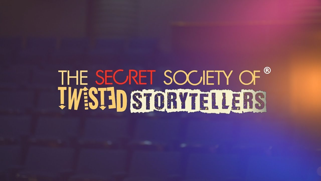 "The Secret Society Of Twisted Storytellers - ""REAL PEOPLE. TRUE STORIES. TOLD LIVE!"