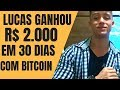 🔴 REVELADO: Como Ele GANHOU R$ 2.000 de LUCRO Com BITCOIN Em 30 DIAS!!!