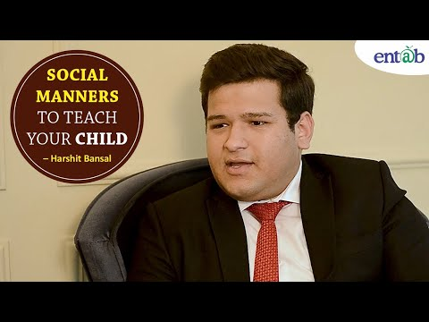 Social Manners to teach your Child | Harshit Bansal | Director, Abhinav Group of Schools