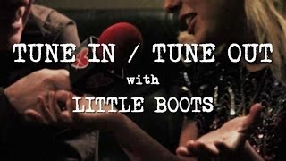 TUNE IN / TUNE OUT - Little Boots