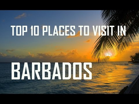 Top 10 Places to Visit in Barbados | Barbados Travel Guide -